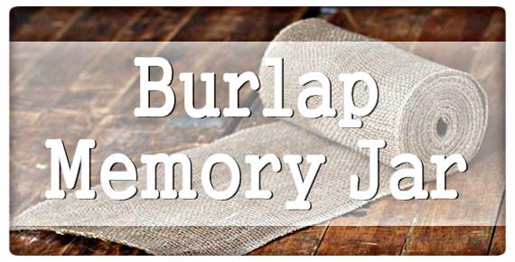 Burlap Memory Jar