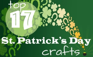 Top 17 St. Patrick's Day Crafts